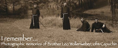 Photographic Memories of Brother Leo Wollenweber, ofm Capuchin